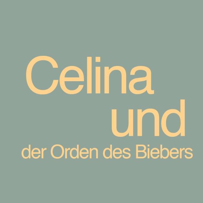 """""""Celina und der Orden des Biebers"""" von Susanne Petrovic-Farah"""