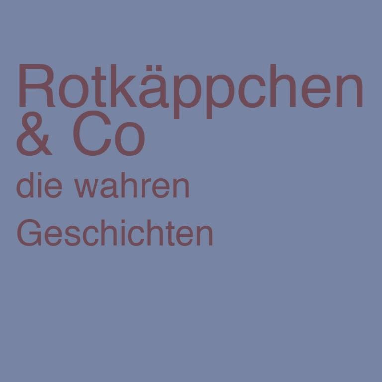 """""""Rotkäppchen & Co - die wahren Geschichten"""" von Susanne Petrovic-Farah"""