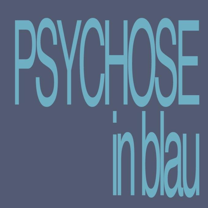 """""""Psychose in blau"""" von Corina Rues-Benz"""