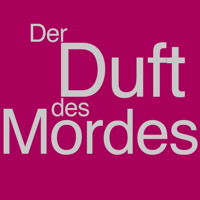 """""""Der Duft des Mordes"""" von Karl Heinz Wyes"""