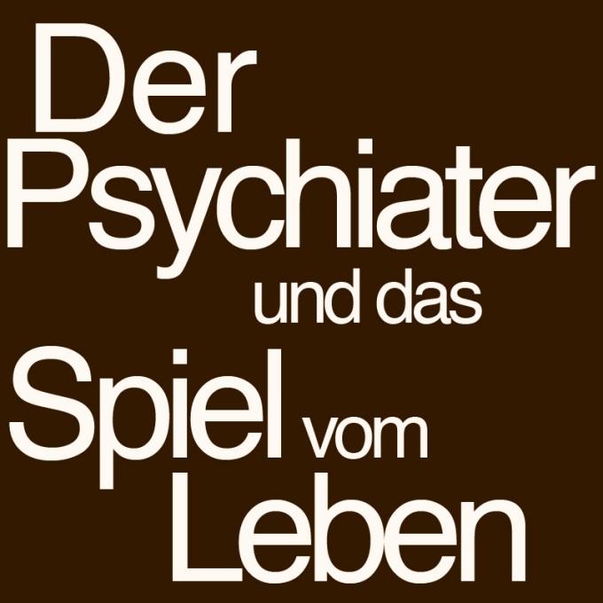 """""""Der Psychiater und das Spiel vom Leben"""" von Kerstin Zimpel"""