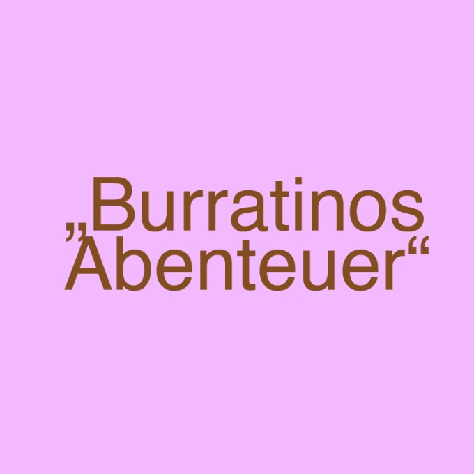 """""""Burratinos Abenteuer"""" von Michael Ö. Arnold"""