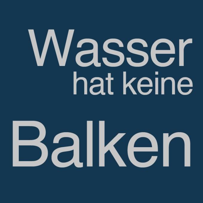 """""""Wasser hat keine Balken"""" von Kirsten Rohr und Günter von Lonski"""