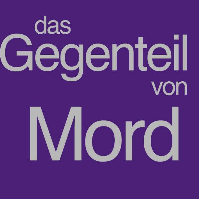 """""""Das Gegenteil von Mord"""" von Egon Busch"""