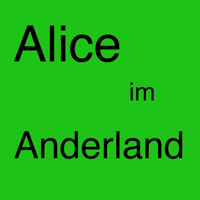 """""""Alice m Anderland"""" von Stefan Altherr"""
