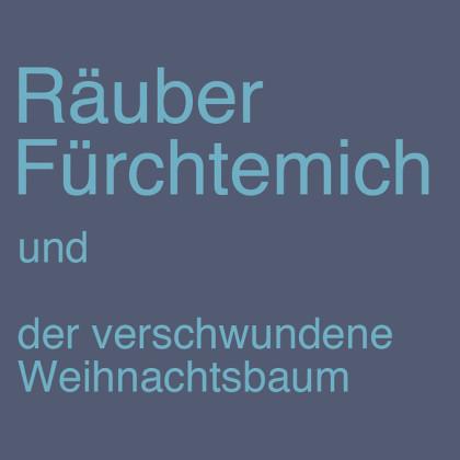 """"""" Räuber Fürchtemich und der verschwundene Weihnachtsbaum"""" von Sigrid Vorpahl"""