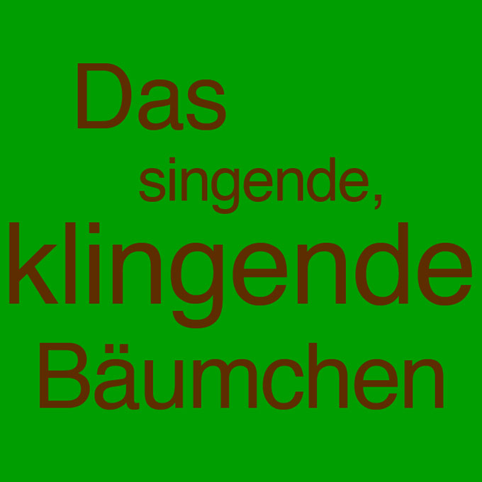""""""" Das singende, klingende Bäumchen """" von Michael Ö. Arnold"""