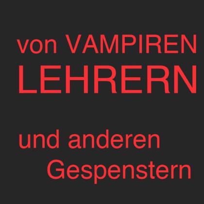 """"""" Von Vampiren, Lehrern und anderen Gespenstern """"  von Peter Haus"""