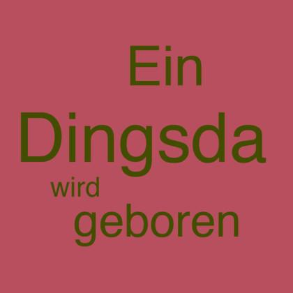 """"""" Ein Dingsda wird geboren """" von Andrea Lederer"""
