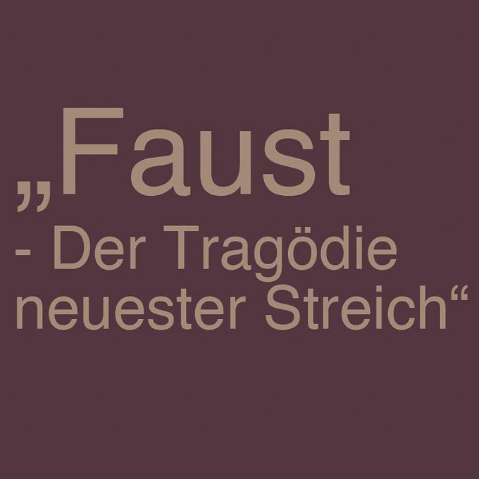 """"""" Faust - Der Tragödie neuester Streich """" von Ralf Rutz"""