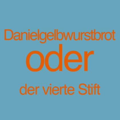 """"""" Danielgelbwurstbrot oder der vierte Stift """" von Dieter Schneider"""