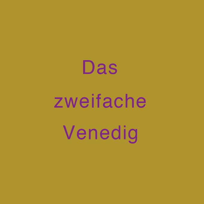 """"""" Das zweifache Venedig """" von Gerit Eder"""
