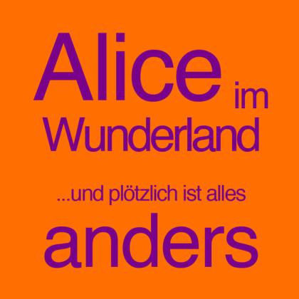 """"""" Alice im Wunderland ... und plötzlich ist alles anders """" von Nina Naujoks"""