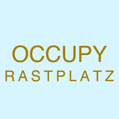 """ Occupy Rastpatz "" von Bernd Storff"