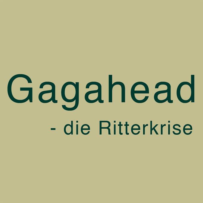 """"""" Gagahead - die Ritterkrise """"  von Thomas Volkwein"""