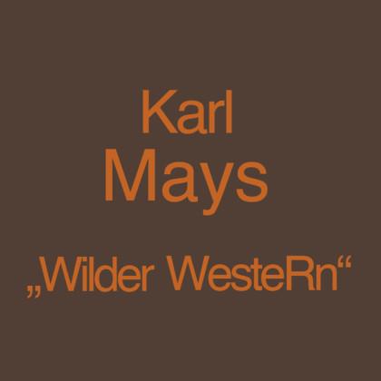 """"""" Karl Mays Wilder WesteRn """" von Thor Truppel"""