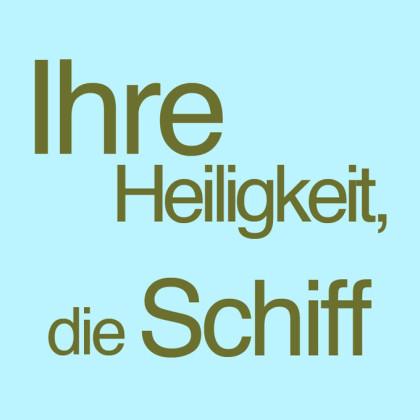 """"""" Ihre Heiligkeit, die Schiff """" von Wolfgang Malischewski"""