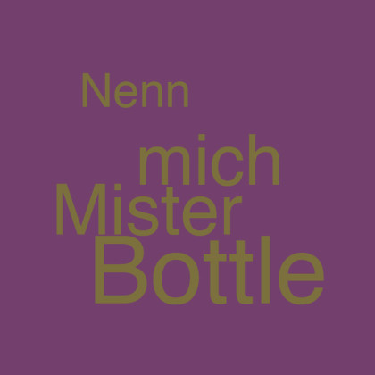 """""""Nenn mich Mister Bottle"""" von Dieter Schneider"""