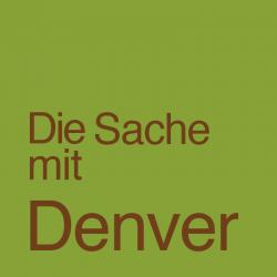 Die Sache mit Denver