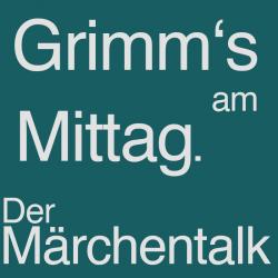 Grimm's am Mittag. Der…