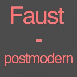 Faust – postmodern