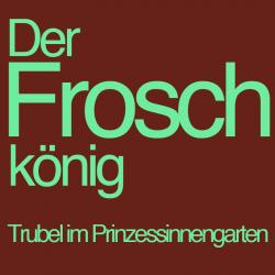 Der Froschkönig - Trubel im…